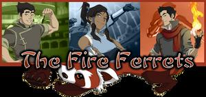 The Fire Ferrets banner - Legend of Korra