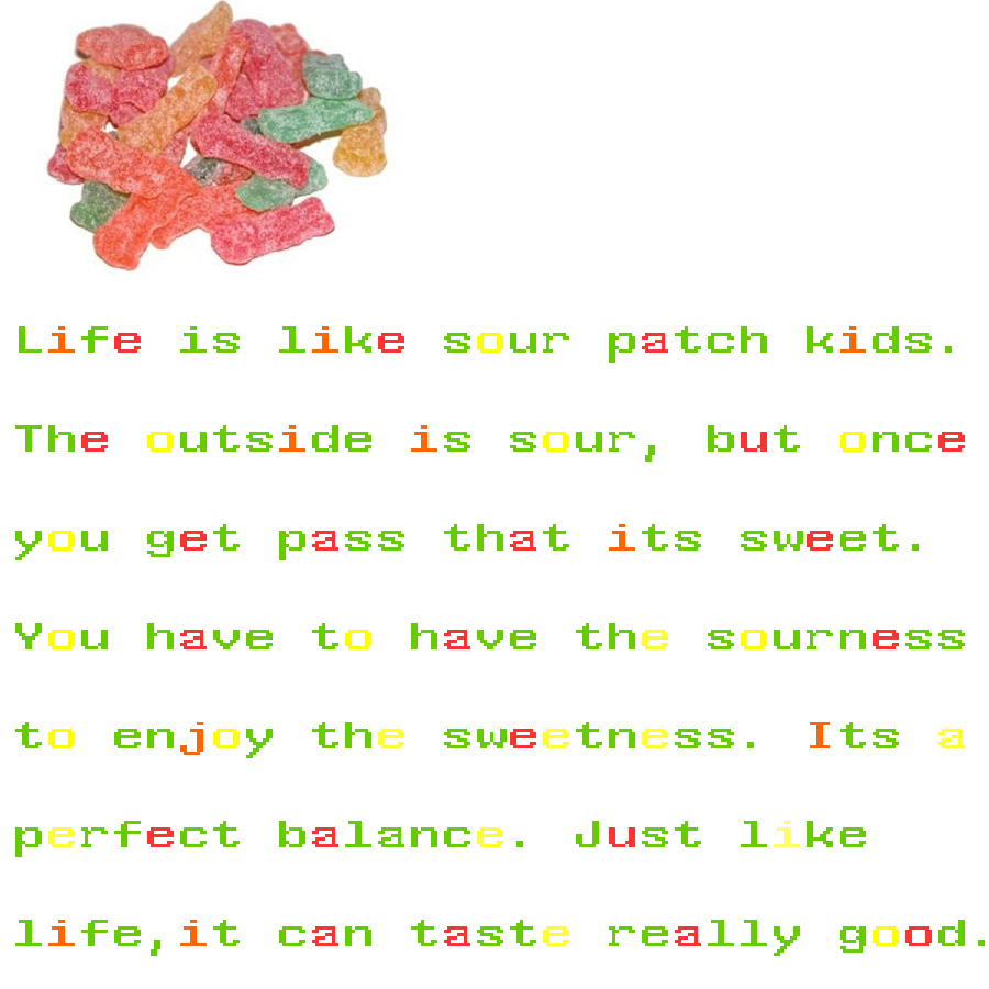 Life Quotes Kids Sour Patch Kids Lifepppcoop On Deviantart