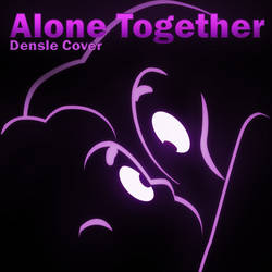 Alone Together (Track Cover)