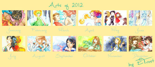 Arts of 2012 by ETrost