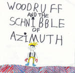 Woodruff and The Schnibble of Azimuth by Ingsoc85