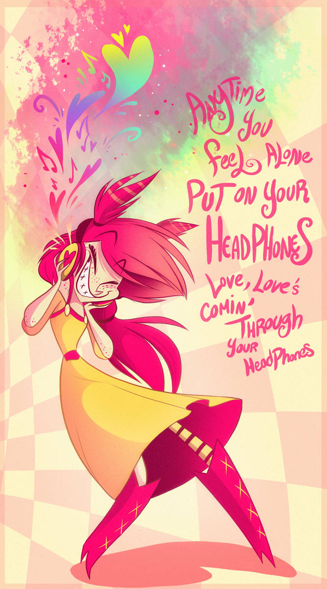 Love, Love's comin' through your Headphones