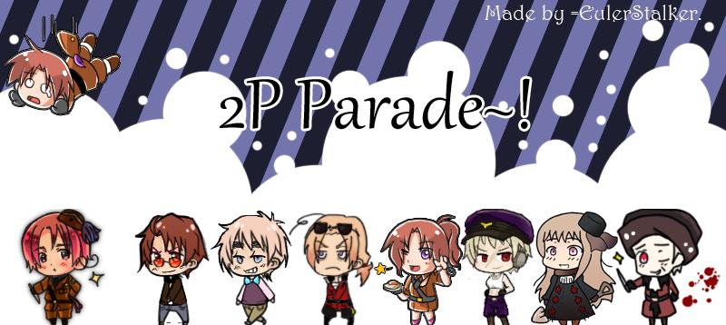+ 2P Parade~! + by Serket-XXI