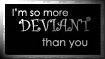 So Much More Deviant by BlackGekko