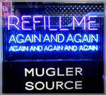 Refill Me Neon Sign