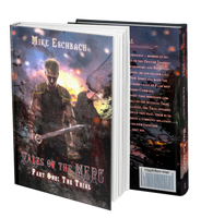 Tales of the MERC The Trial I by Mike Eschbach