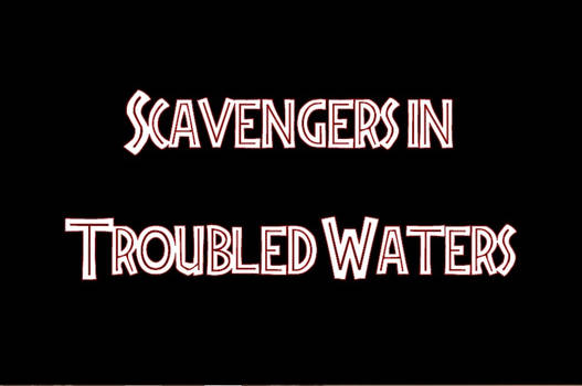 Scavengers in Troubled Waters