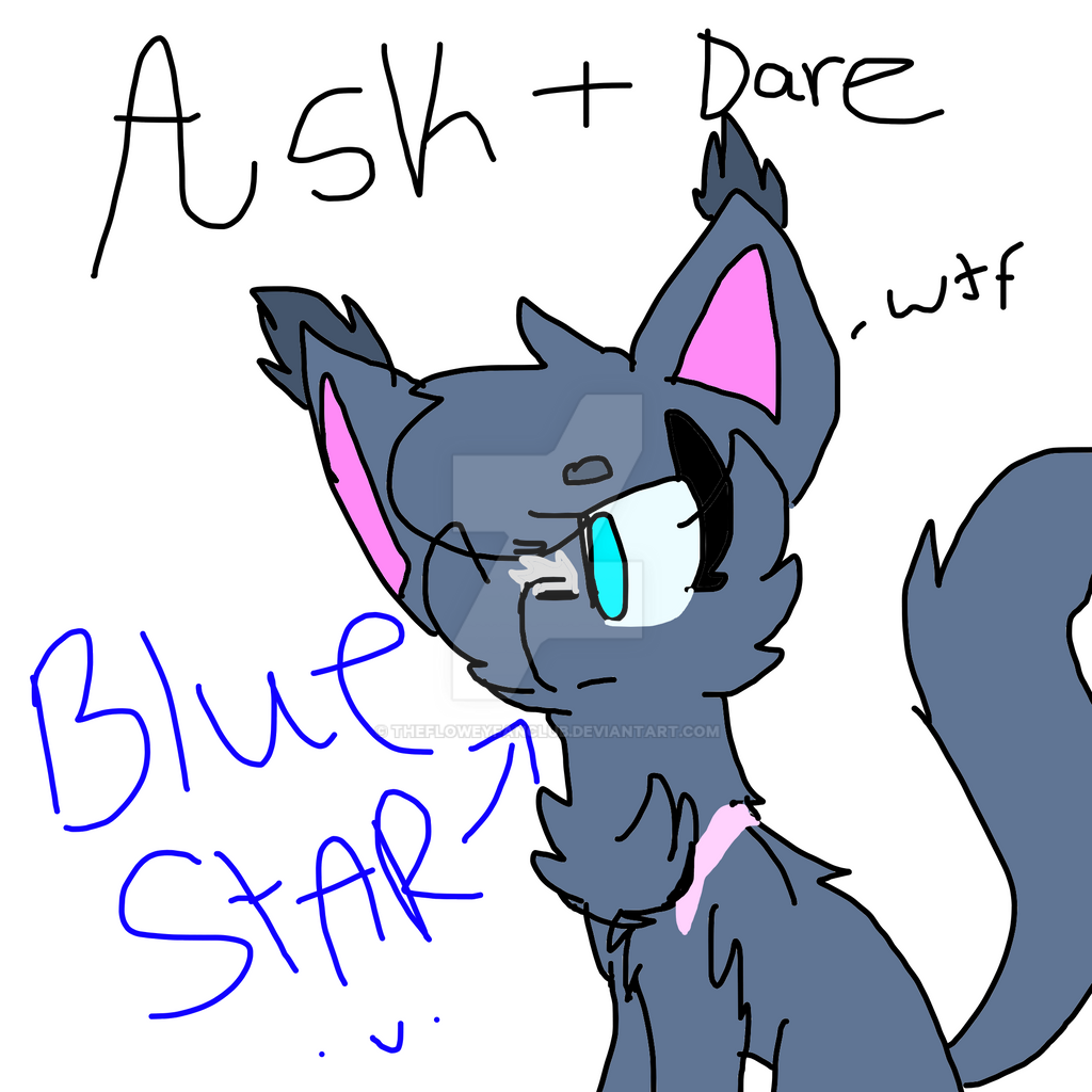 Ask+Dare Bluestar by TheFloweyfanclub