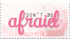 Don't be Afraid Stamp