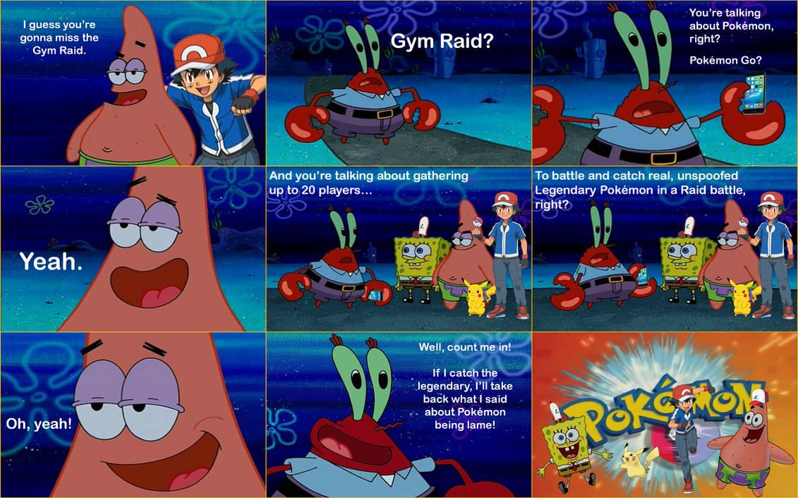 Spongebob Dont Miss The Pokemon Go Gym Raid By Dinodavid8rb On