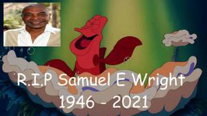 R.I.P Samuel E Wright