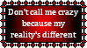 Don't Call Me Crazy Stamp by TwistedWytch