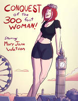 Giant Mary Jane: There is a new queen in town by MisterBigRed