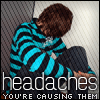I've got headaches by nlife