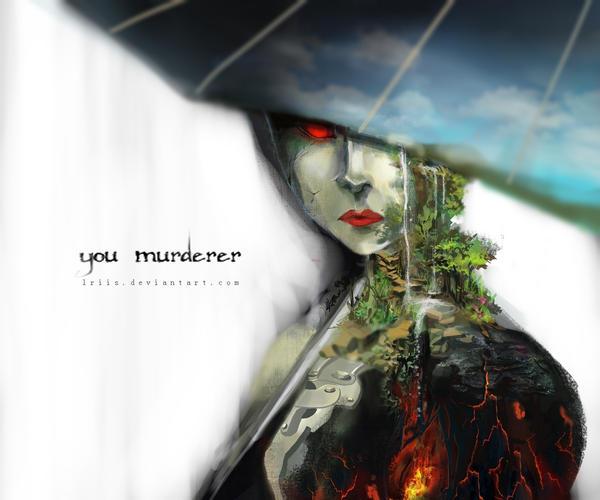 You Murderer by lriis