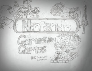 Nintendo Games Are Real Games by DedennesDungeon