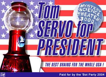 Tom Servo for President by strongbadfan45