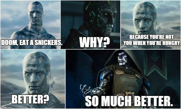 Doom, eat a Snickers...