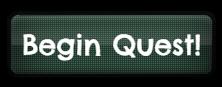 BEGIN QUEST Button