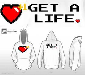 Get a life hoodie design