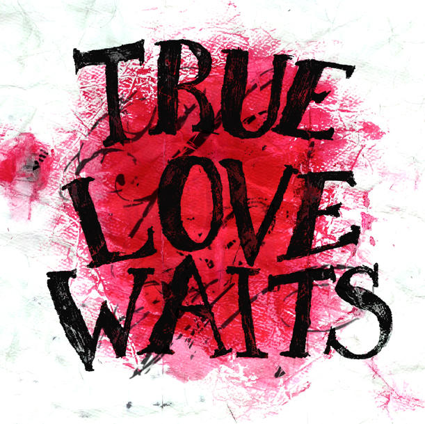 true love waits An edited live performance of 'true love waits' produced by dan mulcahy with added instruments to create a full band version and to imagine a 90's era.