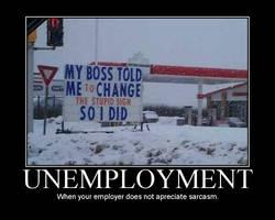 Unemployment motivator by danzilla3