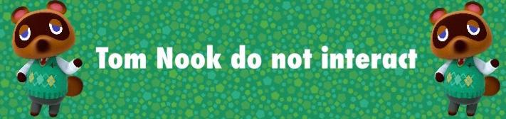 Tom Nook do not interact