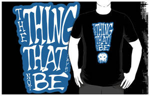 The Thing That Should Not Be Shirt