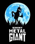 Shiny Metal Giant