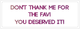 Don't thank me for the +fav! [Stamp]