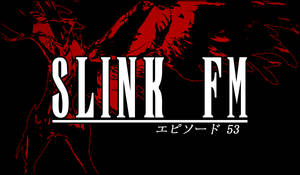 S.Link FM - Episode 53 Title Card