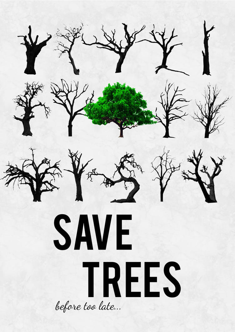 save trees Save trees quotes - 1 god has cared for these trees, saved them from drought, disease, avalanches, and a thousand tempests and floods but he cannot save them from fools read more quotes and sayings about save trees.