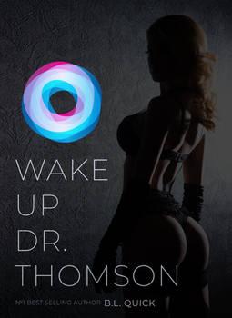 Wake Up, Dr. Thomson (Gender Transformation)
