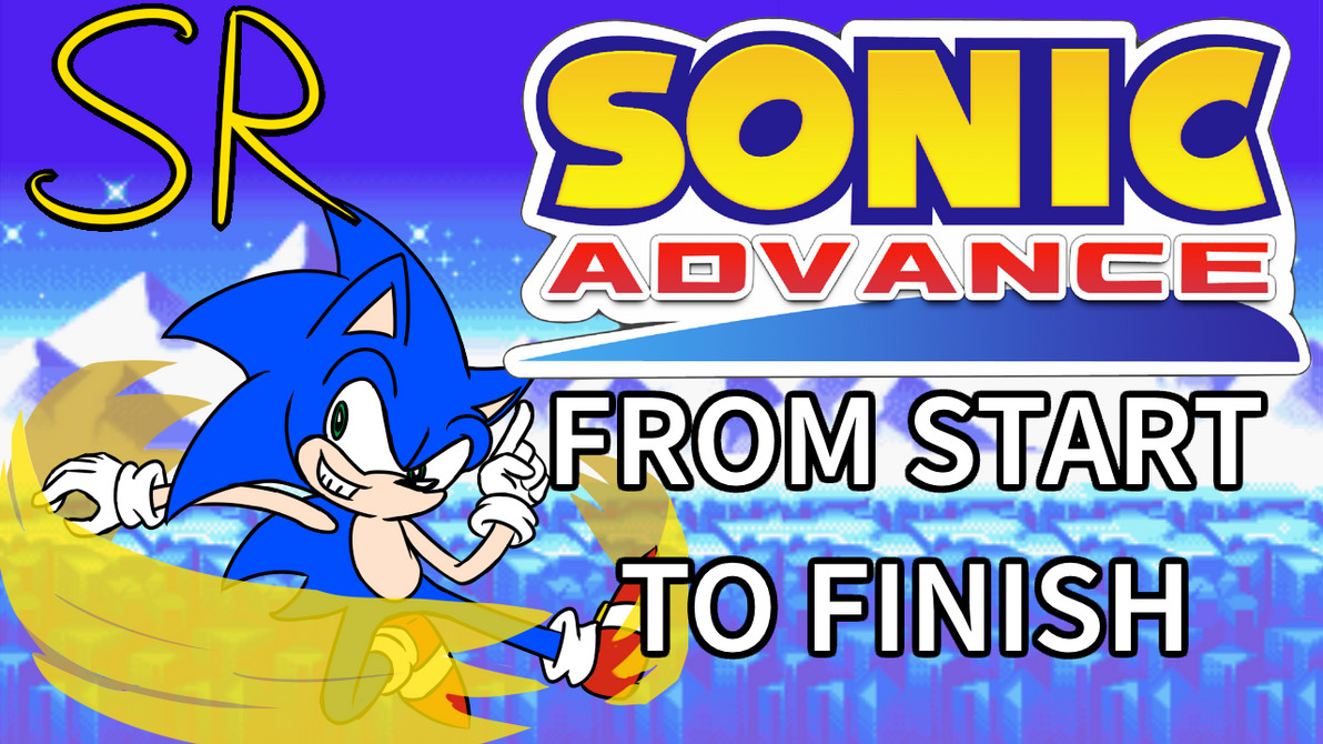 Sonic Advance From Start To Finish by Stolken