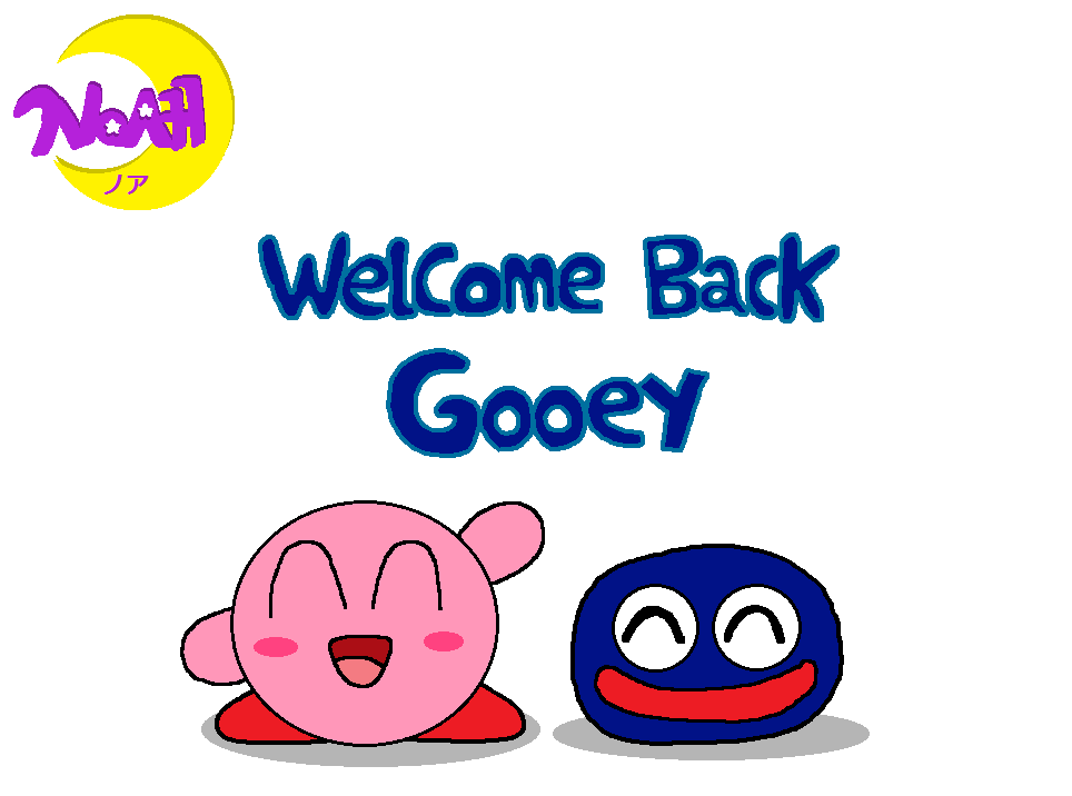 Welcome Back Gooey By Dreamingwizard2000 On Deviantart