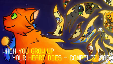 WHEN YOU GROW UP YOUR HEART DIES [THUMB ENTRY]