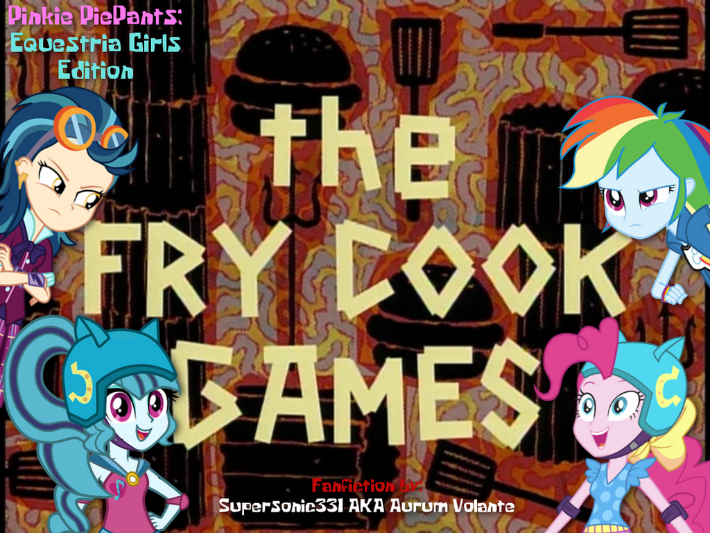 Pinkie piepants eqg edition the fry cook games by supersonic331 on deviantart