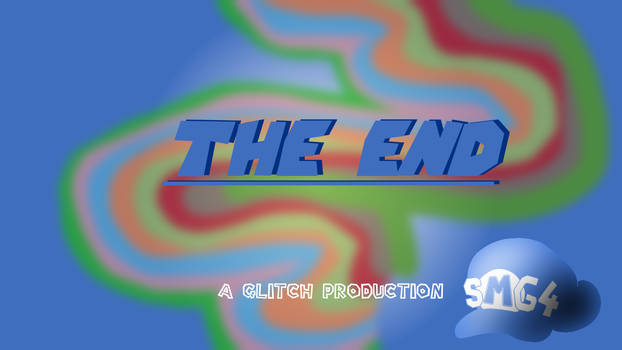 (Fan Made) SMG4 The End Title