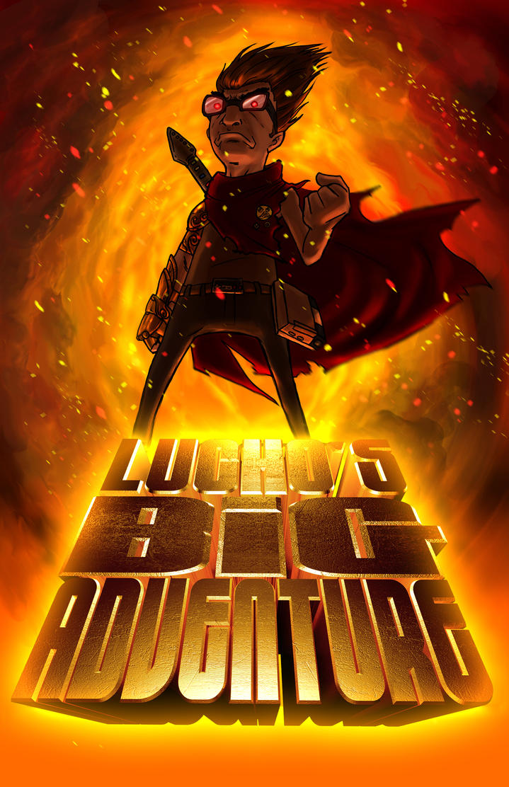 LUCHO's BIG ADVENTURE poster 1 by JJcadabro