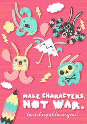 make characters not war by loveshugah