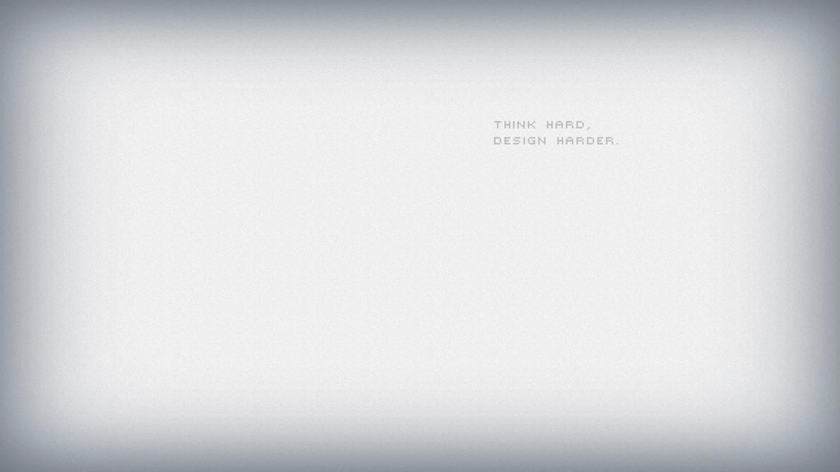 think hard, design harder by omer-oGD