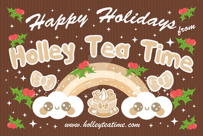 Happy Holidays from Holley Tea Time by miemie-chan3