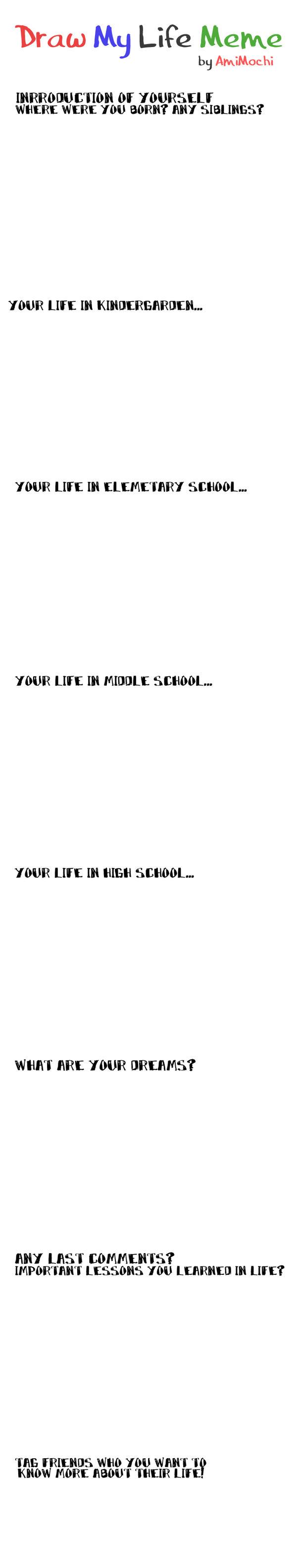 Draw My Life Meme by AmiMochi on DeviantArt