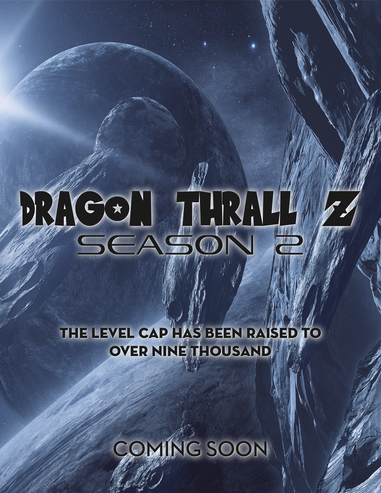 Dragon Thrall Z Season 2 Promo by thelilpallywhocould