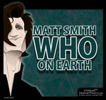 Matt Smith: WHO on EARTH