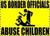 Border Patrol Officers are Abusing Children by MoralisticCommunist