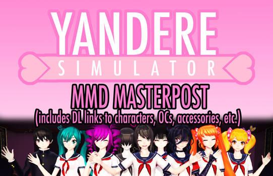 Yandere Simulator MMD Masterpost #1 (DL linkbacks)