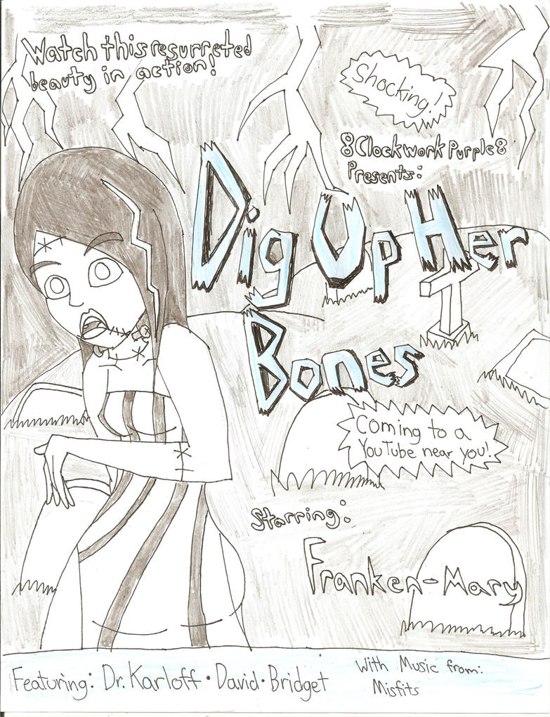 Dig Up Her Bones Poster by 8ClockworkPurple8