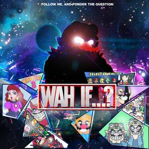 Wario's WAH If...?