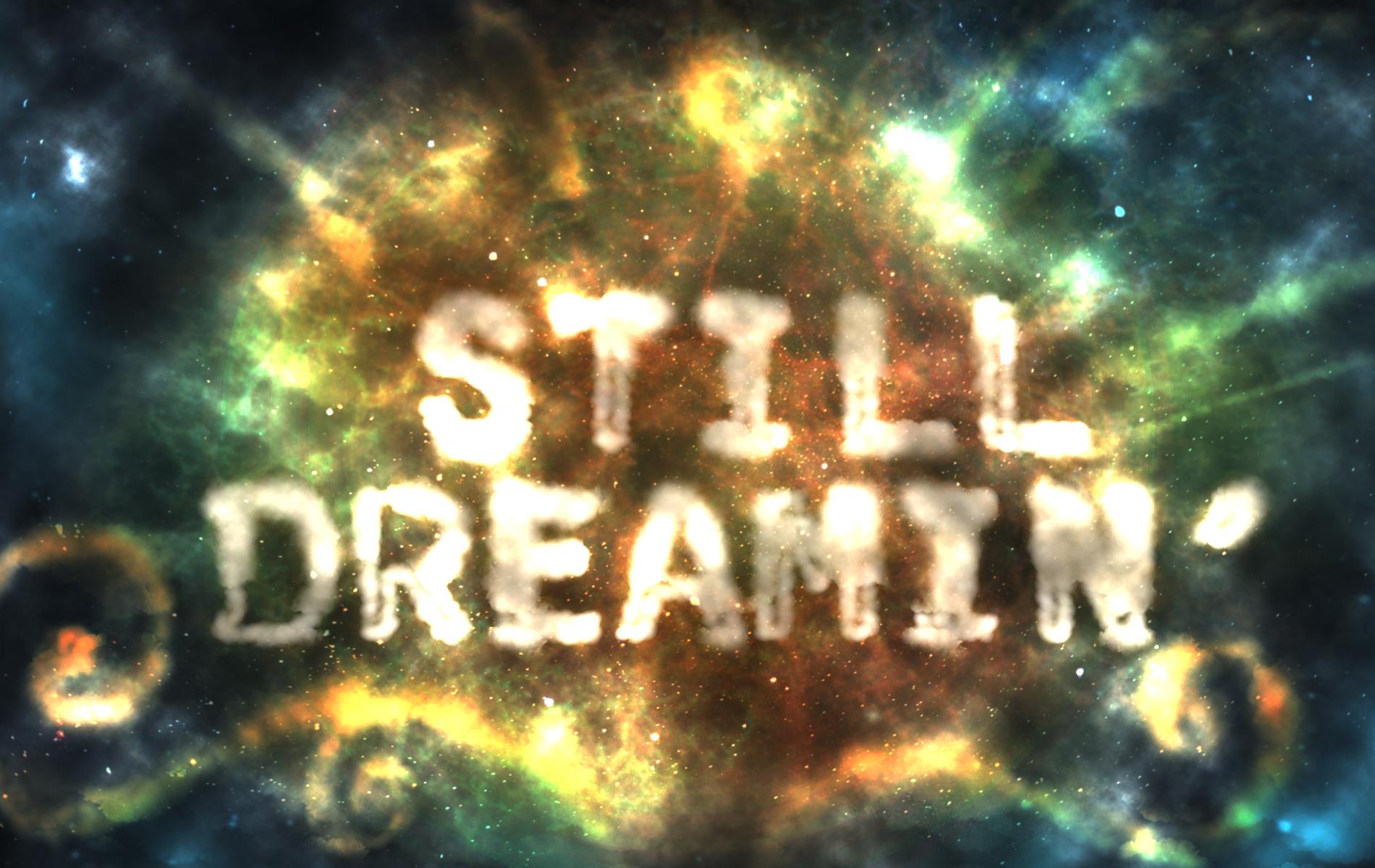 Still Dreamin' by jjutt